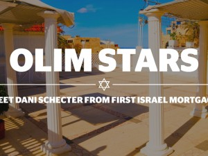Meet the Olim Stars – home financing in Israel with Dani Schecter